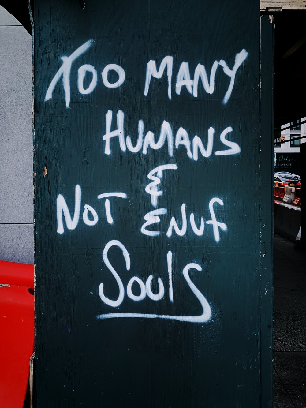 too many humans & not enuf souls sign