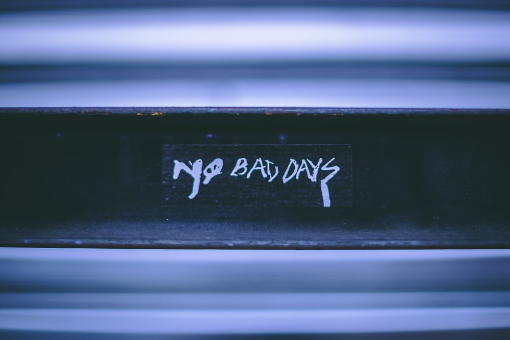 bad days signage
