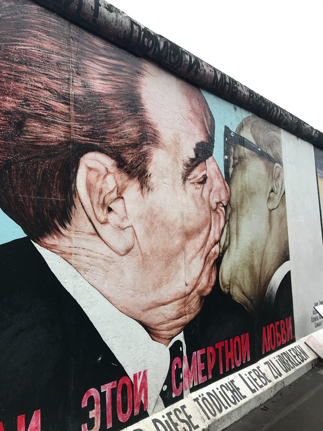"""Fraternal Kiss in Berlin. """"My God, help me survive this deadly love."""""""
