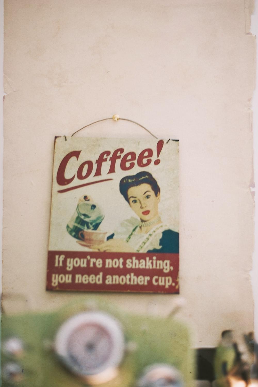 coffee! signage