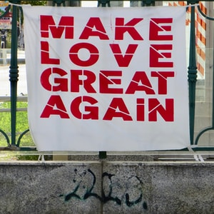 make love great again signage