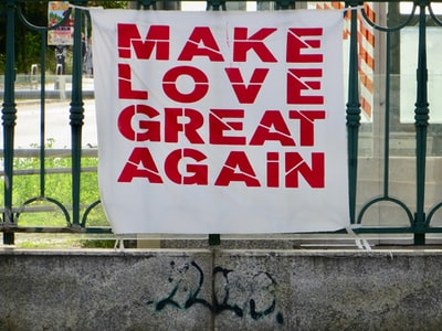 make love great again signage