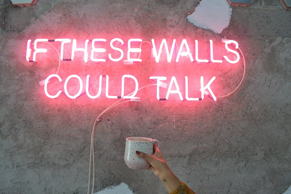 if these walls could talk neon signage