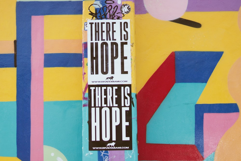 there is hope signage