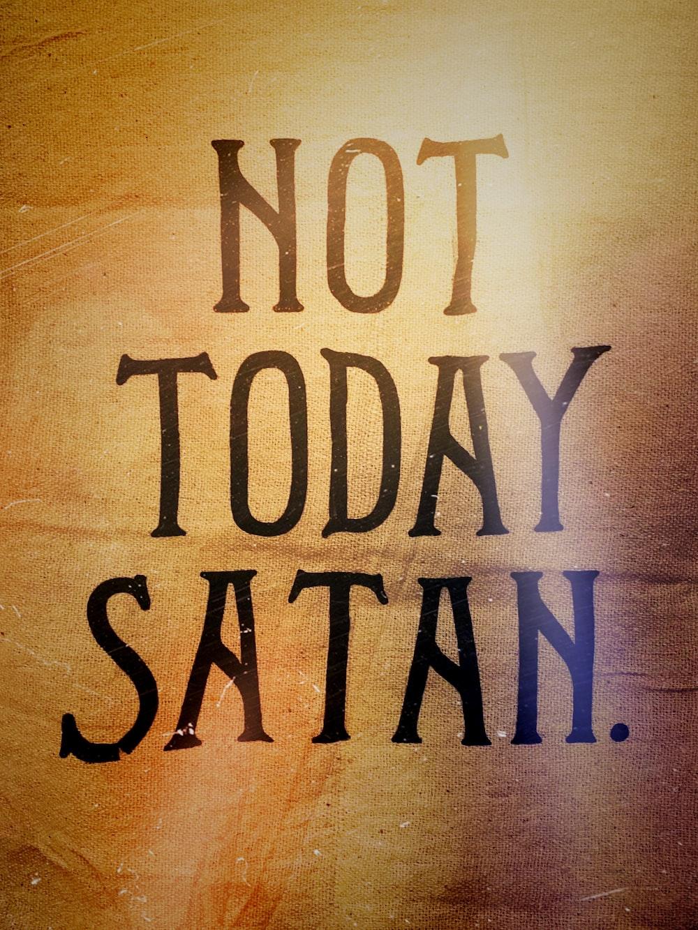 not today satan text