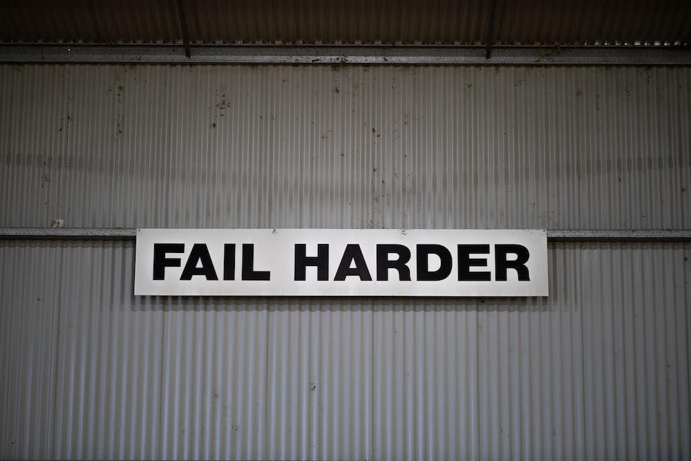 Fail Harder signage