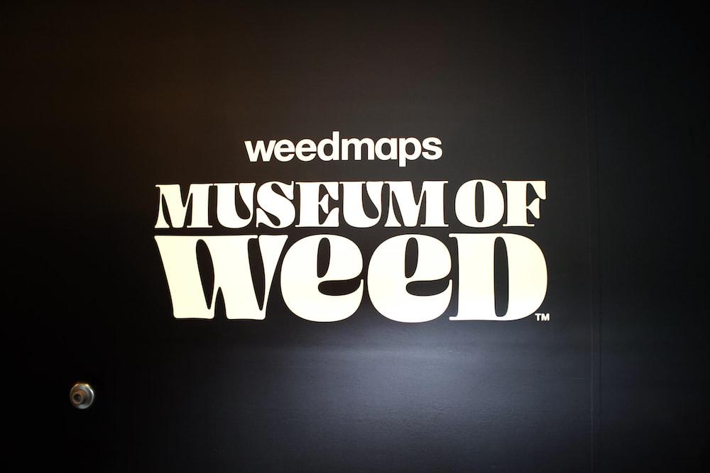 weedmaps museum of weed text