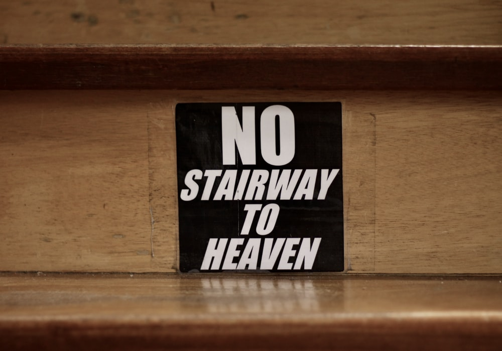 No Stairway to heaven signage