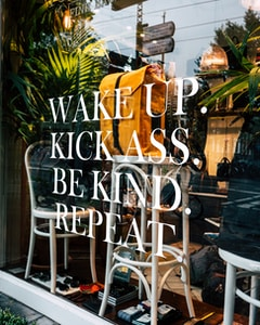 wake up kick ass. be kind. repeat printed glass wall