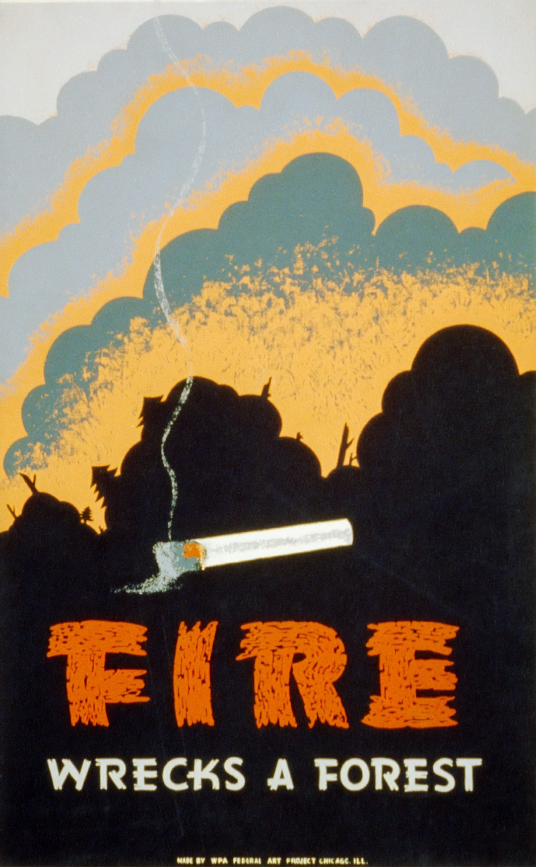 Fire Wrecks a Forest. Poster for the Chicago, Ill.: WPA Federal Art Project, [between 1936 and 1939]. From the Work Projects Administration Poster Collection. Library of Congress Prints & Photographs Division.   https://www.loc.gov/item/98508191/