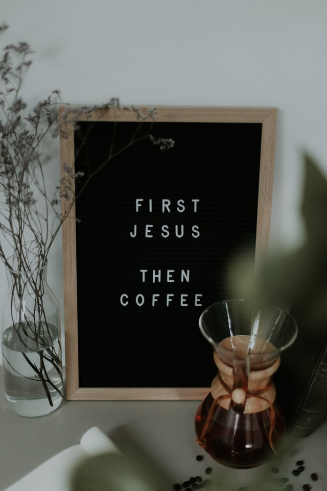 First Jesus...Then Coffee