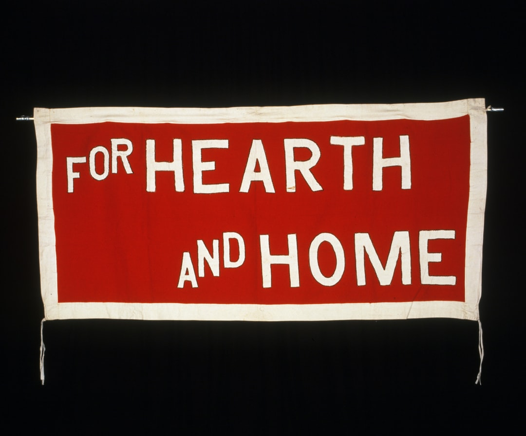 """for Hearth and Home"". Suffrage Banner, 1908-1914 - unsplash"