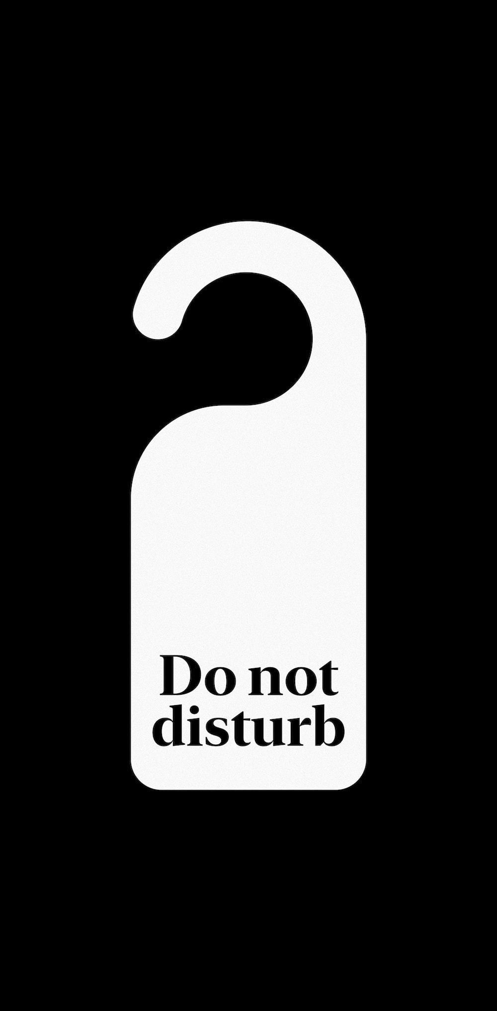 Please do not disturb my quarantine.