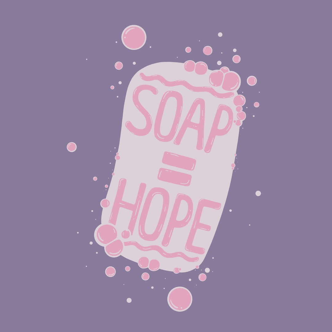 SOAP = HOPE, wash those hands! Image created by Dylan Morang. Submitted for United Nations Global Call Out To Creatives - help stop the spread of COVID-19.
