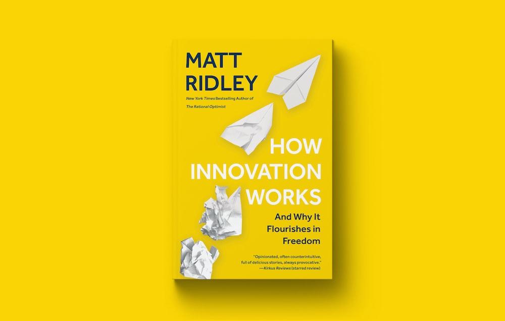 Matt Ridley's How Innovation Works