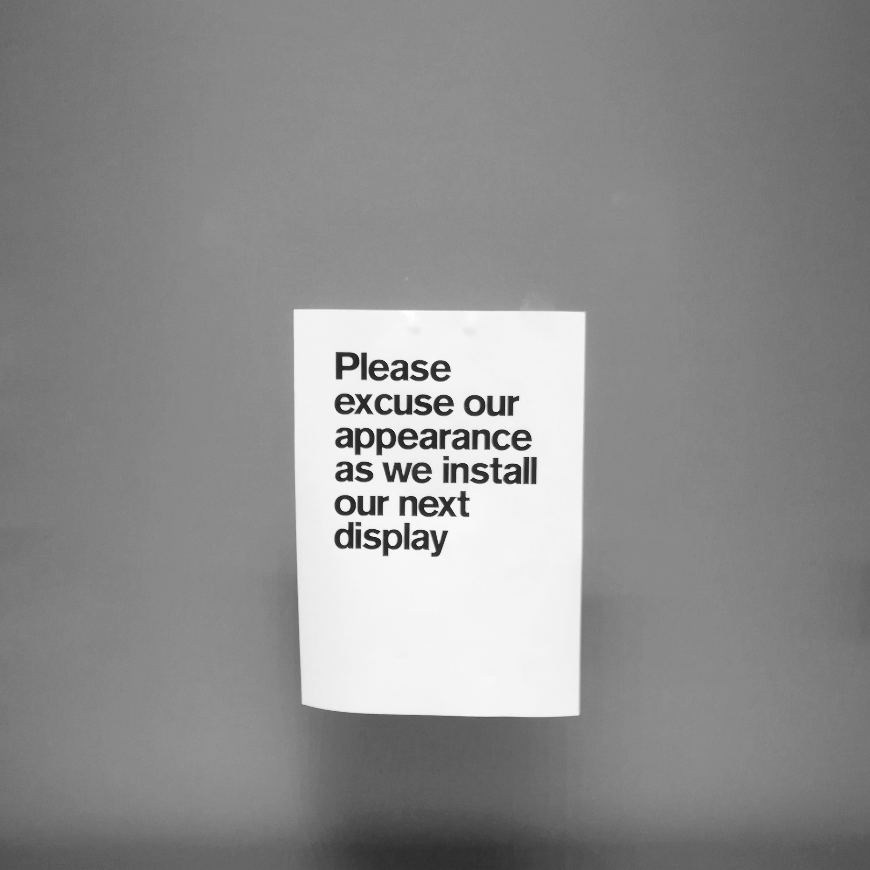 Please excuse our appearance as we install our next display