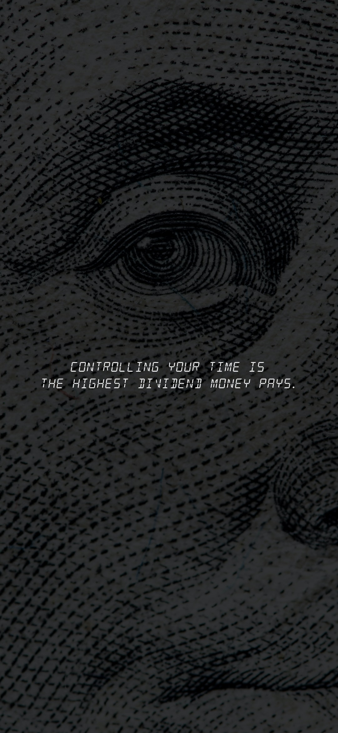 Controlling your time is the highest divided money pays.