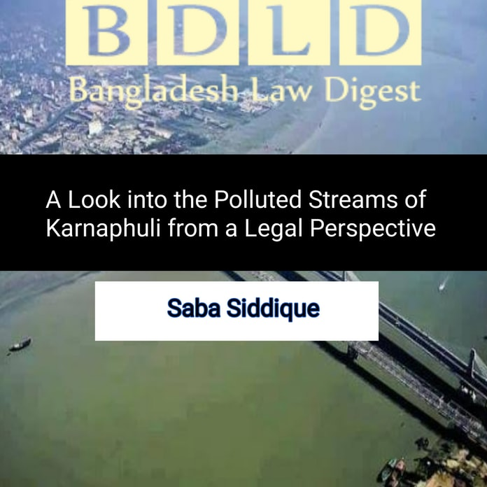 A Look into the Polluted Streams of Karnaphuli from a Legal Perspective